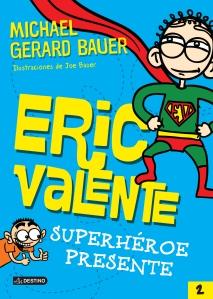 ERIC VALENTE2-SUPERHEROE PRESENTE-alta